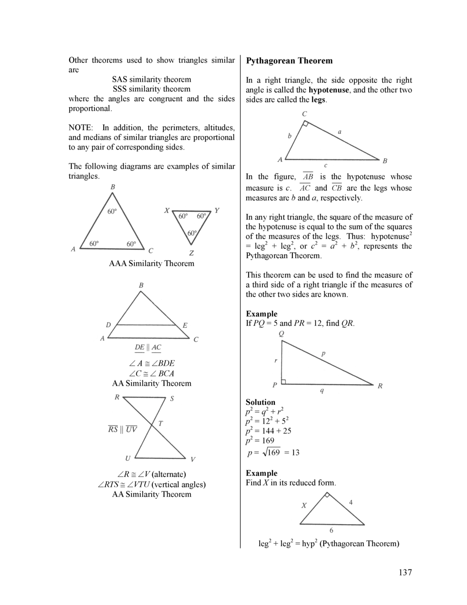 Other theorems used to show triangles similar are SAS similarity theorem SSS similarity theorem where the angles are congr...