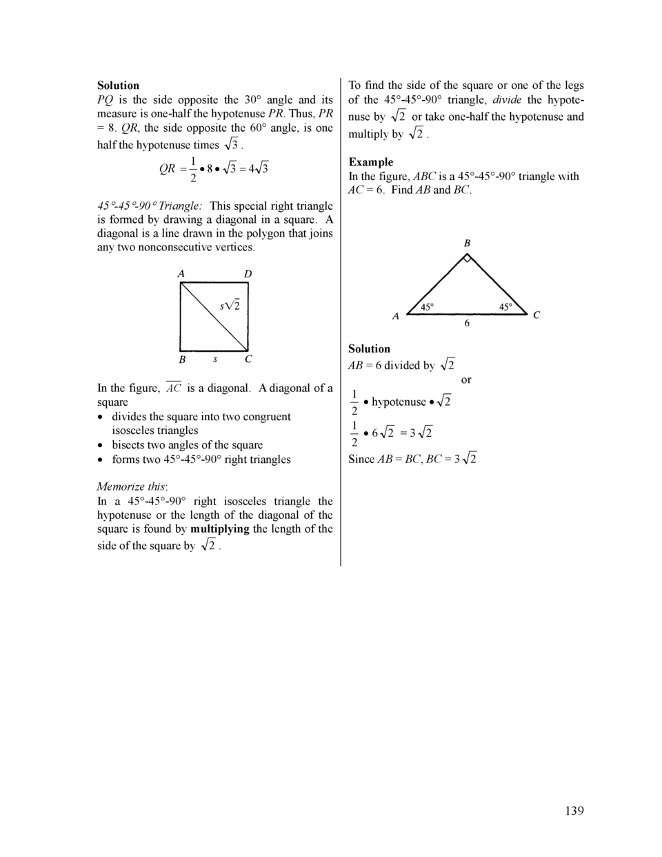 Solution PQ is the side opposite the 30   angle and its measure is one-half the hypotenuse PR. Thus, PR   8. QR, the side ...