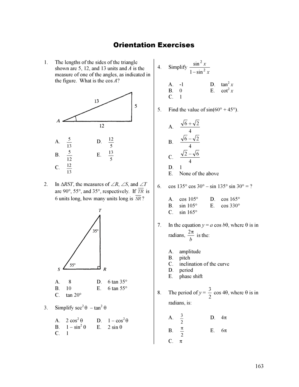 Orientation Exercises 1.  The lengths of the sides of the triangle shown are 5, 12, and 13 units and A is the measure of o...