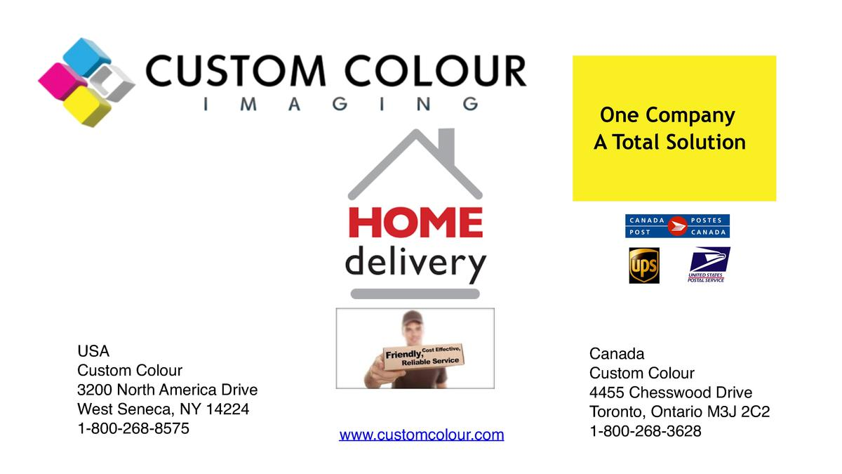 One Company A Total Solution  USA Custom Colour 3200 North America Drive West Seneca, NY 14224 1-800-268-8575  www.customc...