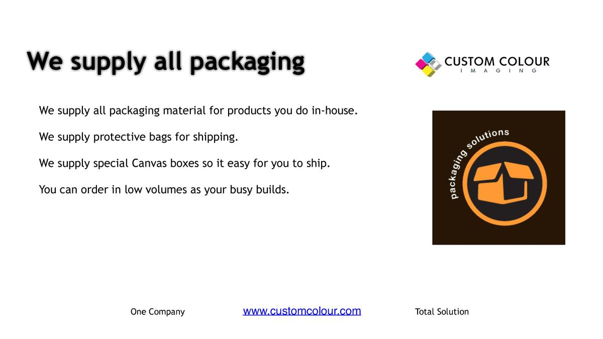 We supply all packaging     We supply all packaging material for products you do in-house.     We supply protective bags f...
