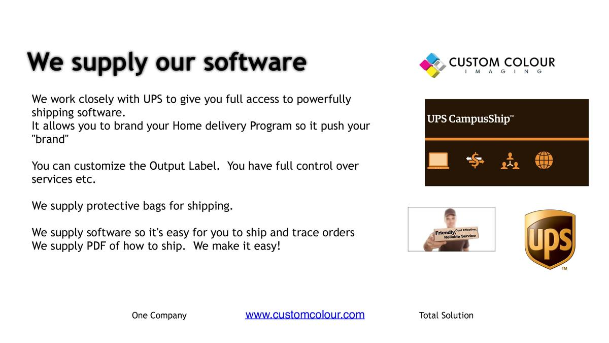 We supply our software     We work closely with UPS to give you full access to powerfully shipping software.     It allows...