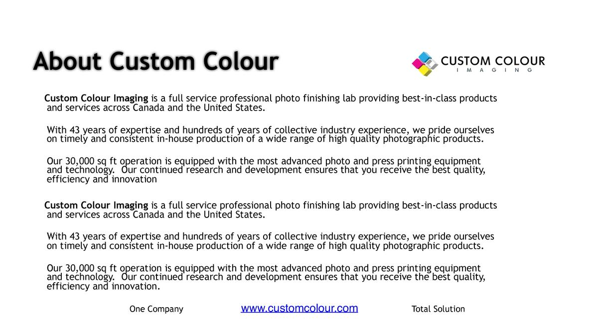 About Custom Colour      Custom Colour Imaging is a full service professional photo finishing lab providing best-in-class ...