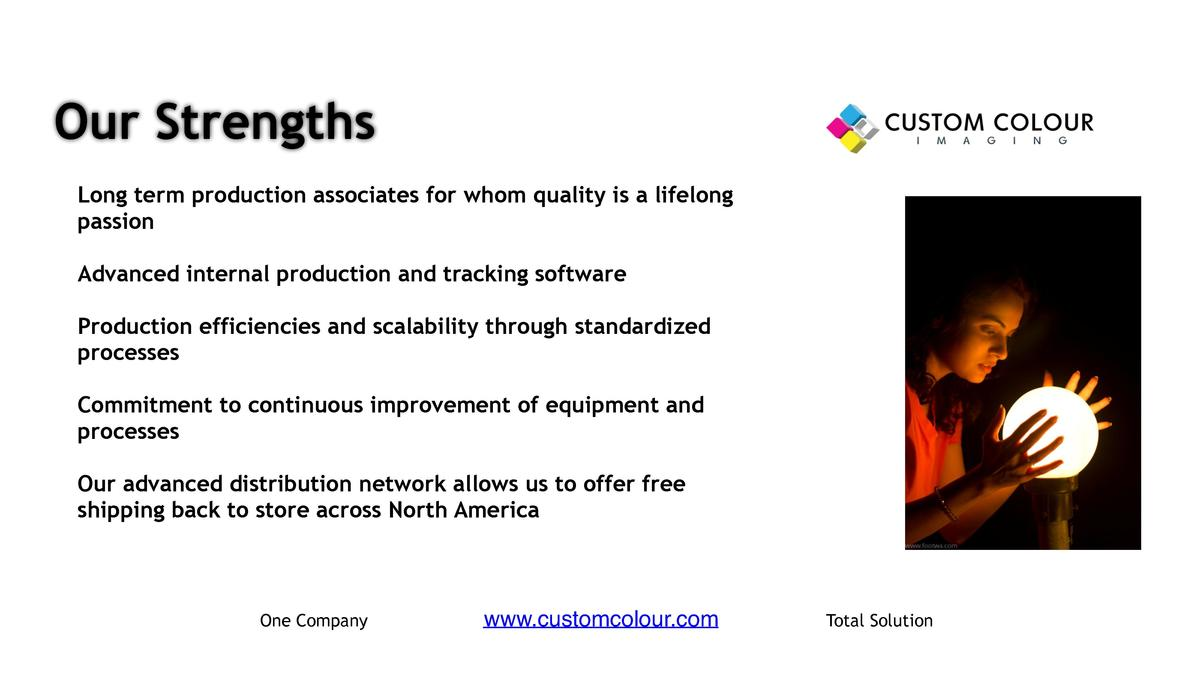 Our Strengths     Long term production associates for whom quality is a lifelong passion     Advanced internal production ...