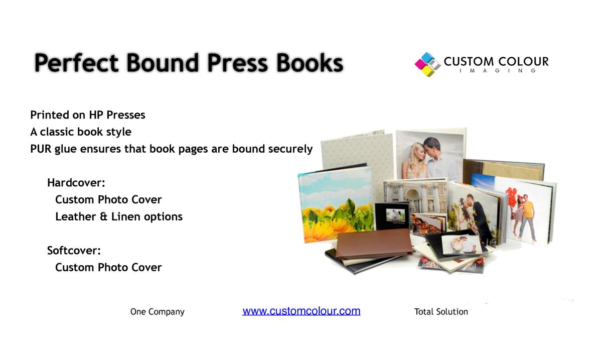 Perfect Bound Press Books     Printed on HP Presses     A classic book style     PUR glue ensures that book pages are boun...