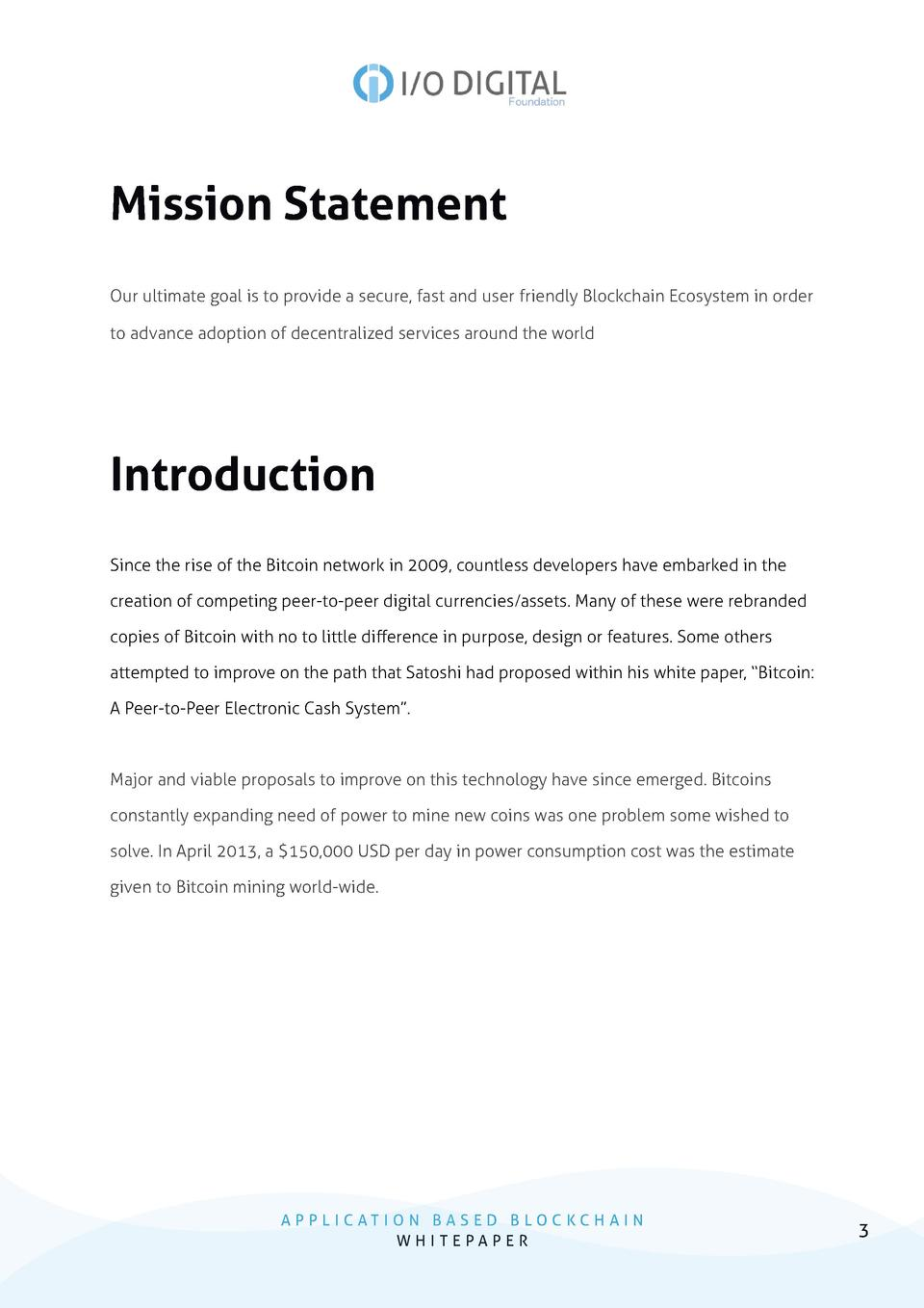 Mission Statement Our ultimate goal is to provide a secure, fast and user friendly Blockchain Ecosystem in order to advanc...