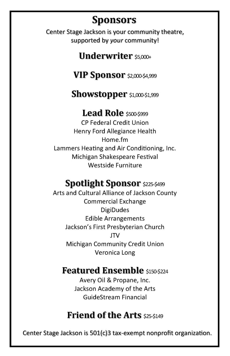 Sponsors Center Stage Jackson is your community theatre, supported by your community   Underwriter  5,000  VIP Sponsor  2,...