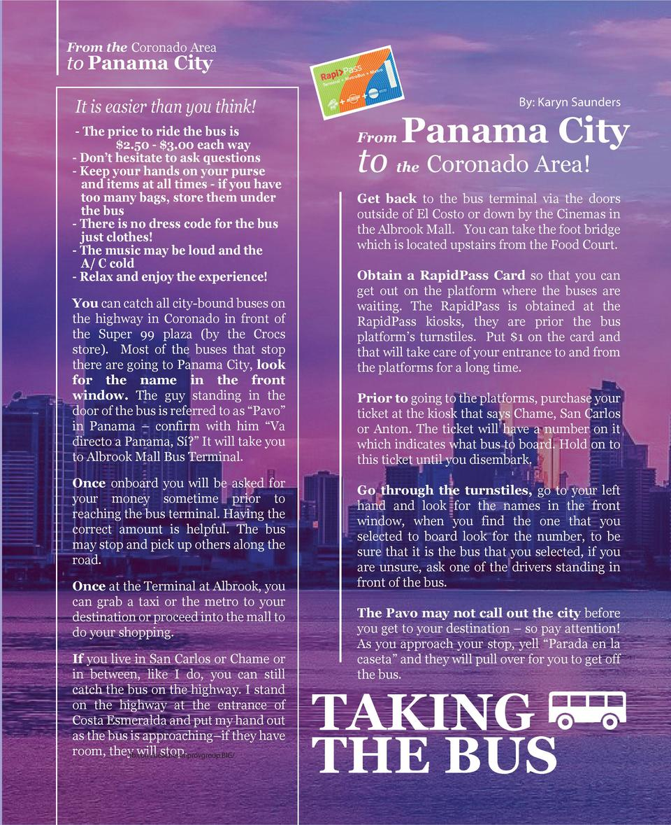 From the Coronado Area  to Panama City  By  Karyn Saunders  It is easier than you think  - The price to ride the bus is  2...