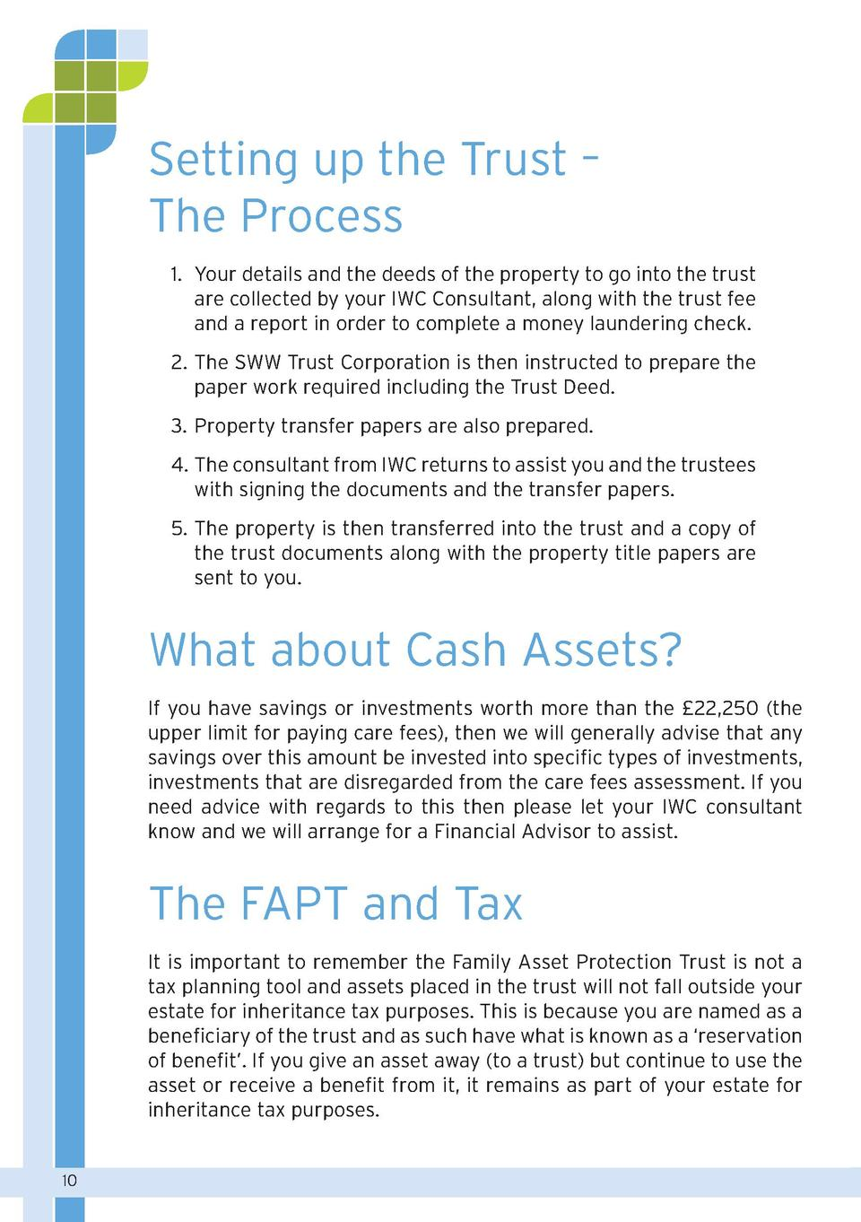 Setting up the Trust     The Process 1.  Your details and the deeds of the property to go into the trust are collected by ...