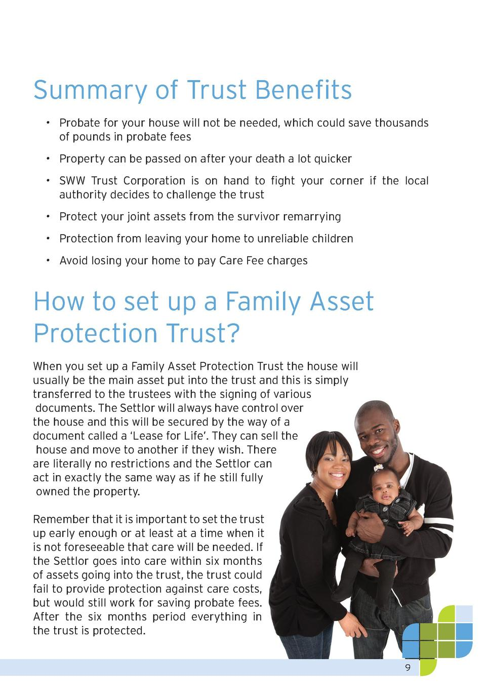 Summary of Trust Benefits      Probate for your house will not be needed, which could save thousands of pounds in probate ...