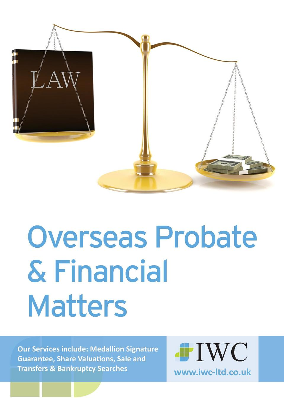 1298_IWC_Booklet_1298_IWC_Booklet 03 08 2014 23 41 Page 1  Overseas Probate   Financial Matters Our Services include  Meda...