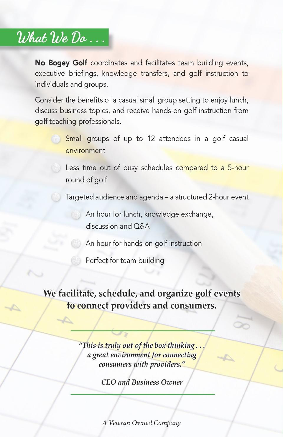 Overview of Programs What We Do . . .  EAGLE  No Bogey Golf coordinates and facilitates team building events, executive br...
