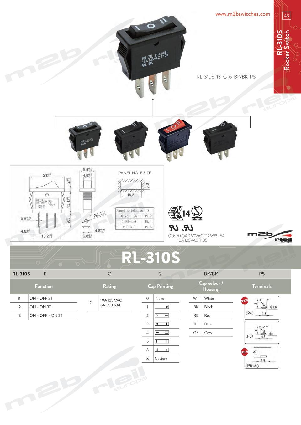 43  RL-310S Rocker Switch  www.m2bswitches.com  RL-310S-13-G-6-BK BK-P5  PANEL HOLE SIZE   G   6  2 A 250VAC T125 55 1E4  ...
