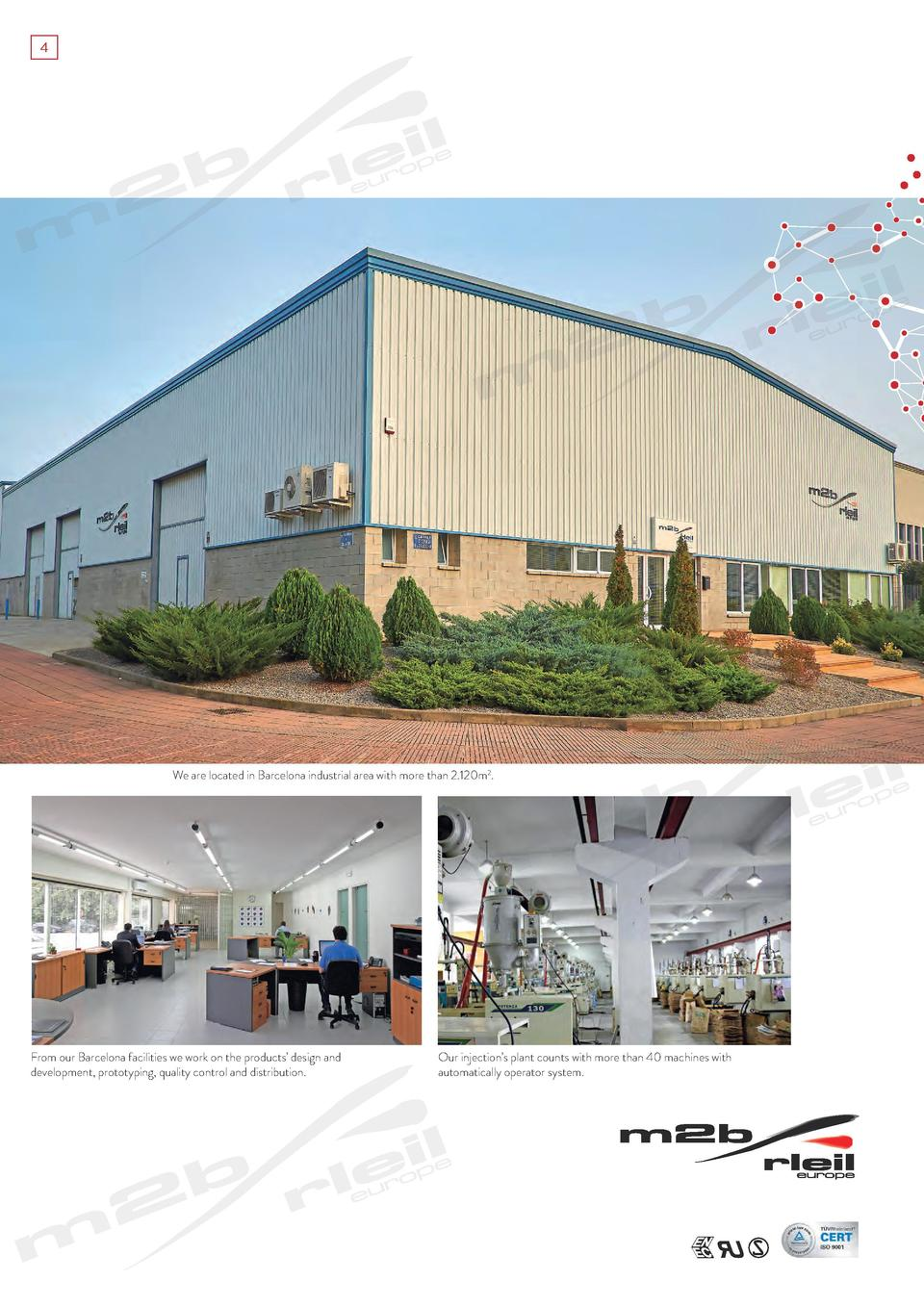 4  We are located in Barcelona industrial area with more than 2.120m2.  From our Barcelona facilities we work on the produ...
