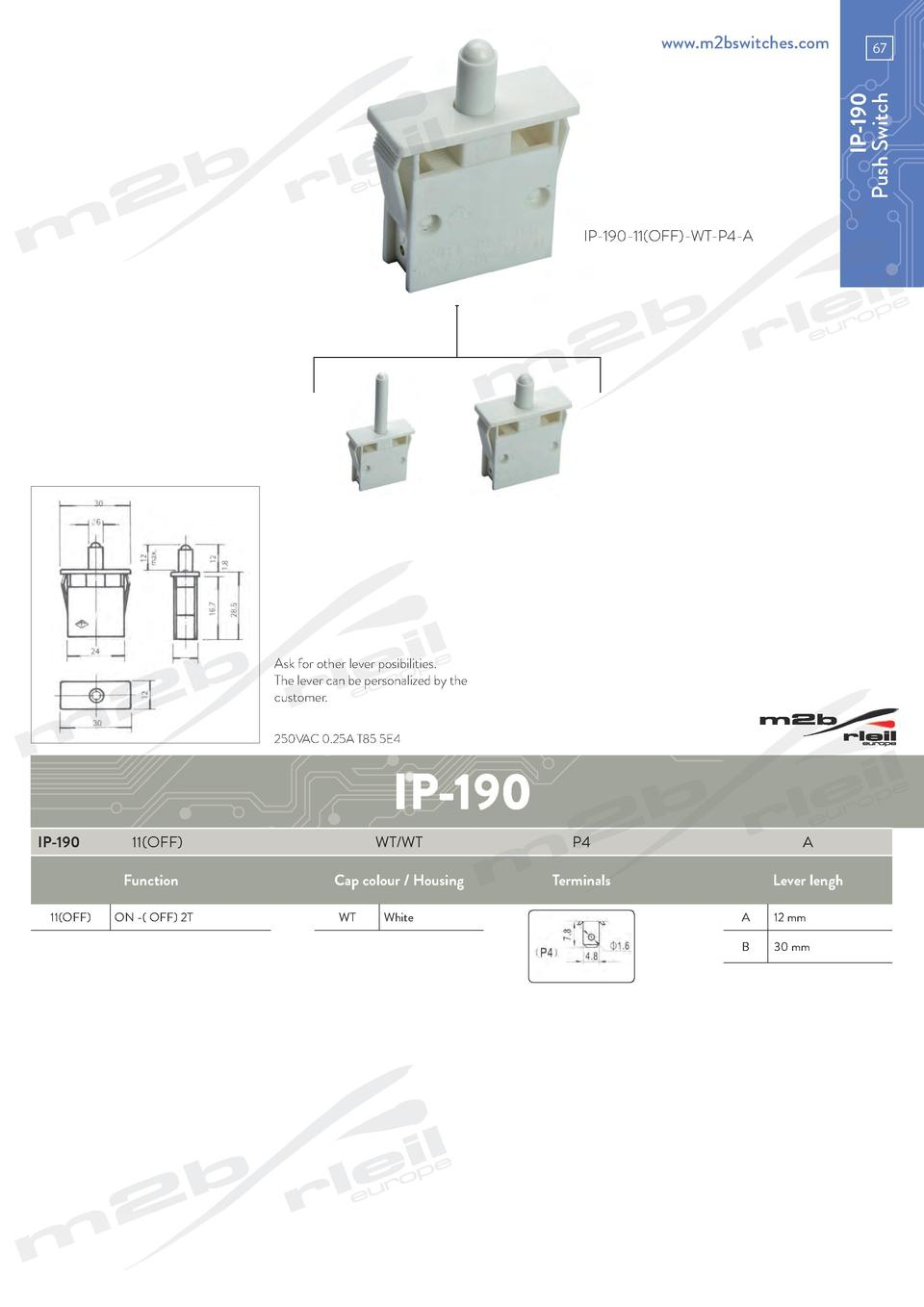 www.m2bswitches.com  IP-190 Push Switch  67  IP-190-11 OFF -WT-P4-A  Ask for other lever posibilities. The lever can be pe...