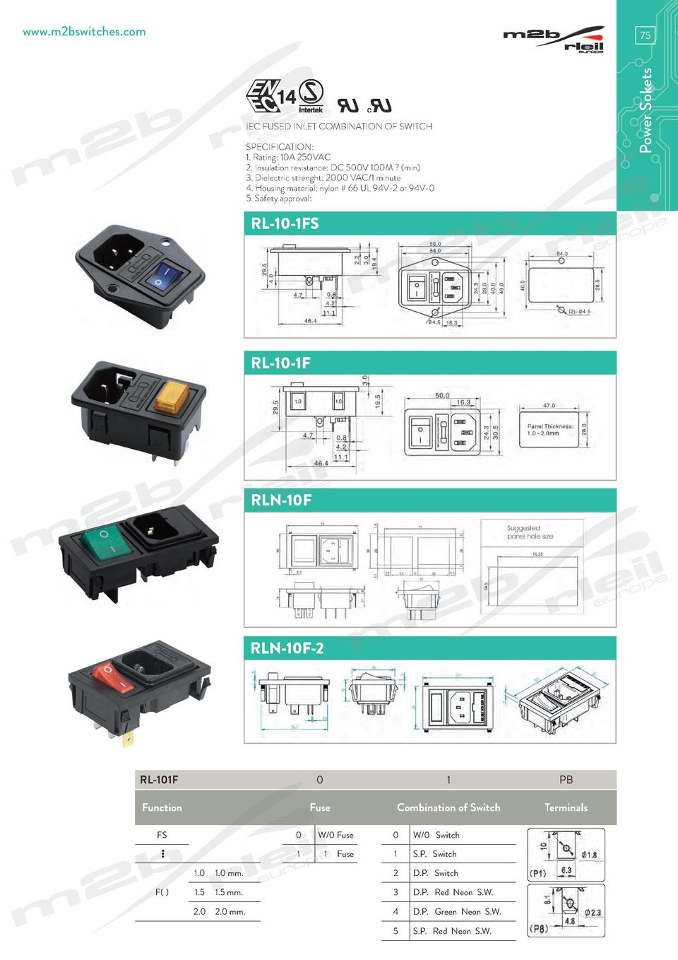 www.m2bswitches.com  Power Sokets  75  IEC FUSED INLET COMBINATION OF SWITCH SPECIFICATION  1. Rating  10A 250VAC 2. Insul...