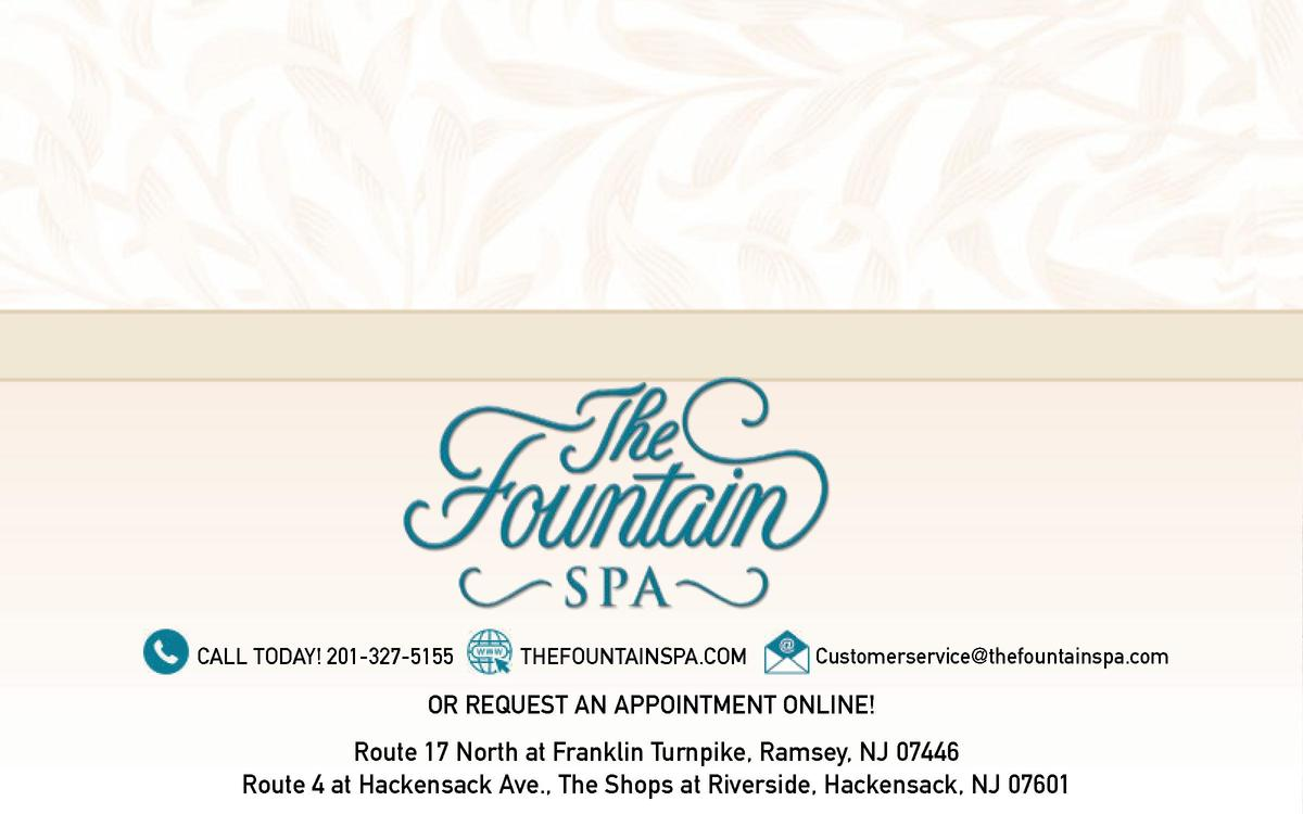 Call Today  201-327-5155  thefountainspa.com  Customerservice thefountainspa.com  or Request An Appointment online   Route...