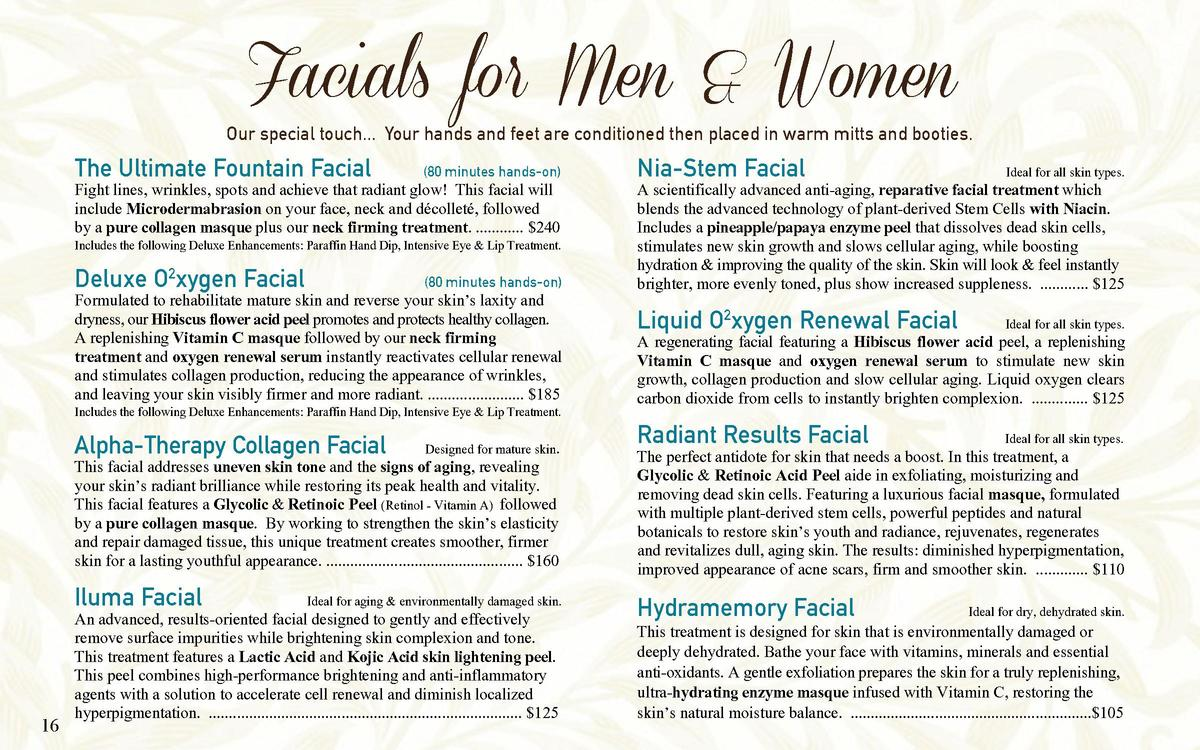 Facials for Men   Women  Our special touch... Your hands and feet are conditioned then placed in warm mitts and booties.  ...
