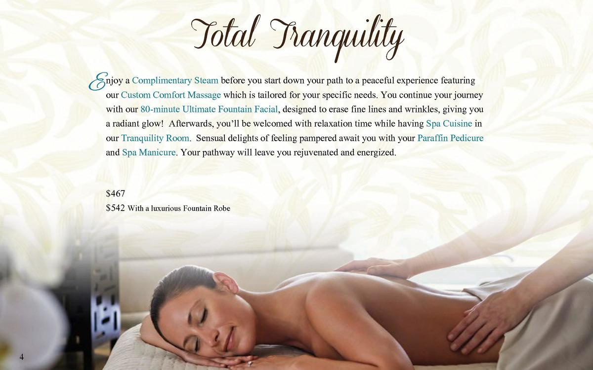 Total Tranquility a Complimentary Steam before you start down your path to a peaceful experience featuring Enjoy our Custo...