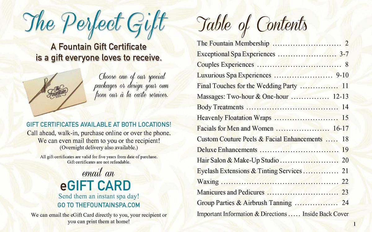 The Perfect G i f t A Fountain Gift Certificate is a gift everyone loves to receive.  Choose one of our special packages o...