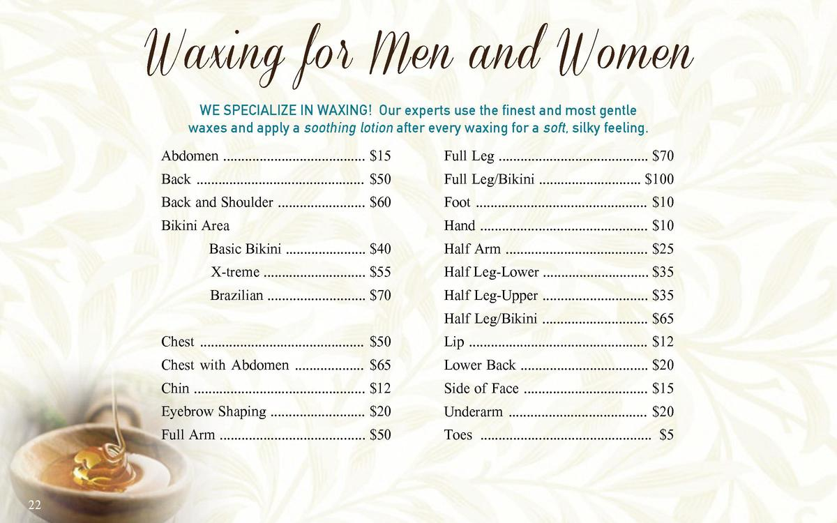 Waxing for Men and Women We specialize in waxing  Our experts use the finest and most gentle waxes and apply a soothing lo...
