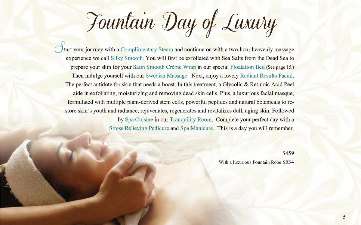 Fountain Day of Luxury  Start your journey with a Complimentary Steam and continue on with a two-hour heavenly massage  ex...