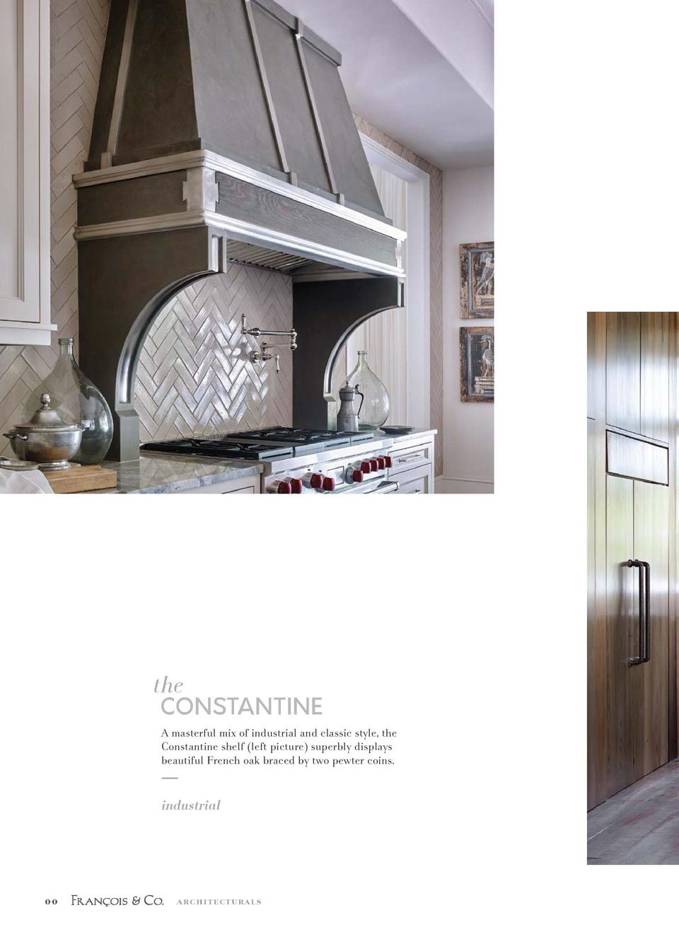 00 Constantine MATERIAL  Scagliola Stone    Volcania ACCENTS  French Oak   Pewter  the  CONSTANTINE A masterful mix of ind...