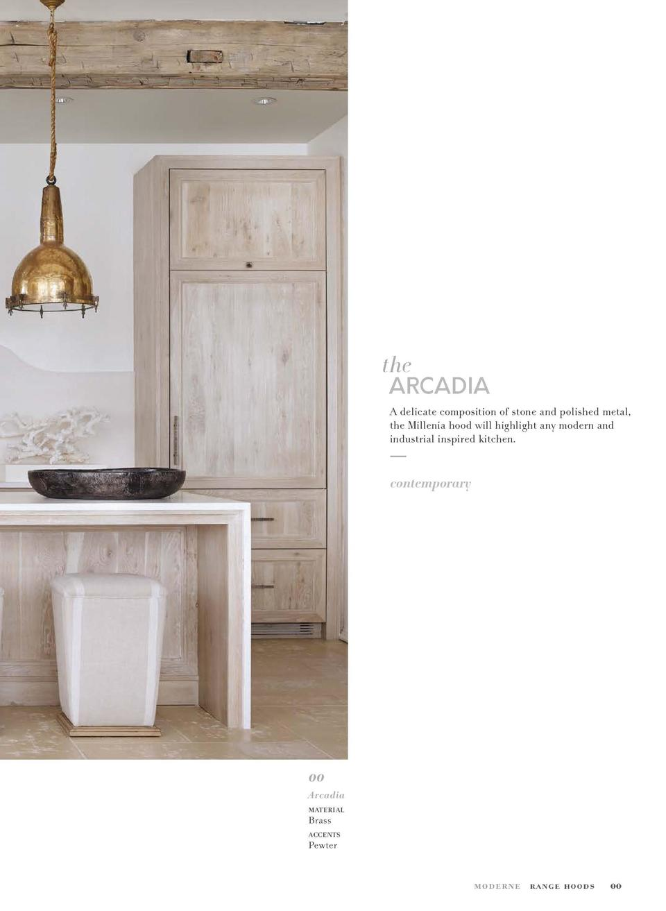 the  ARCADIA A delicate composition of stone and polished metal, the Millenia hood will highlight any modern and industria...