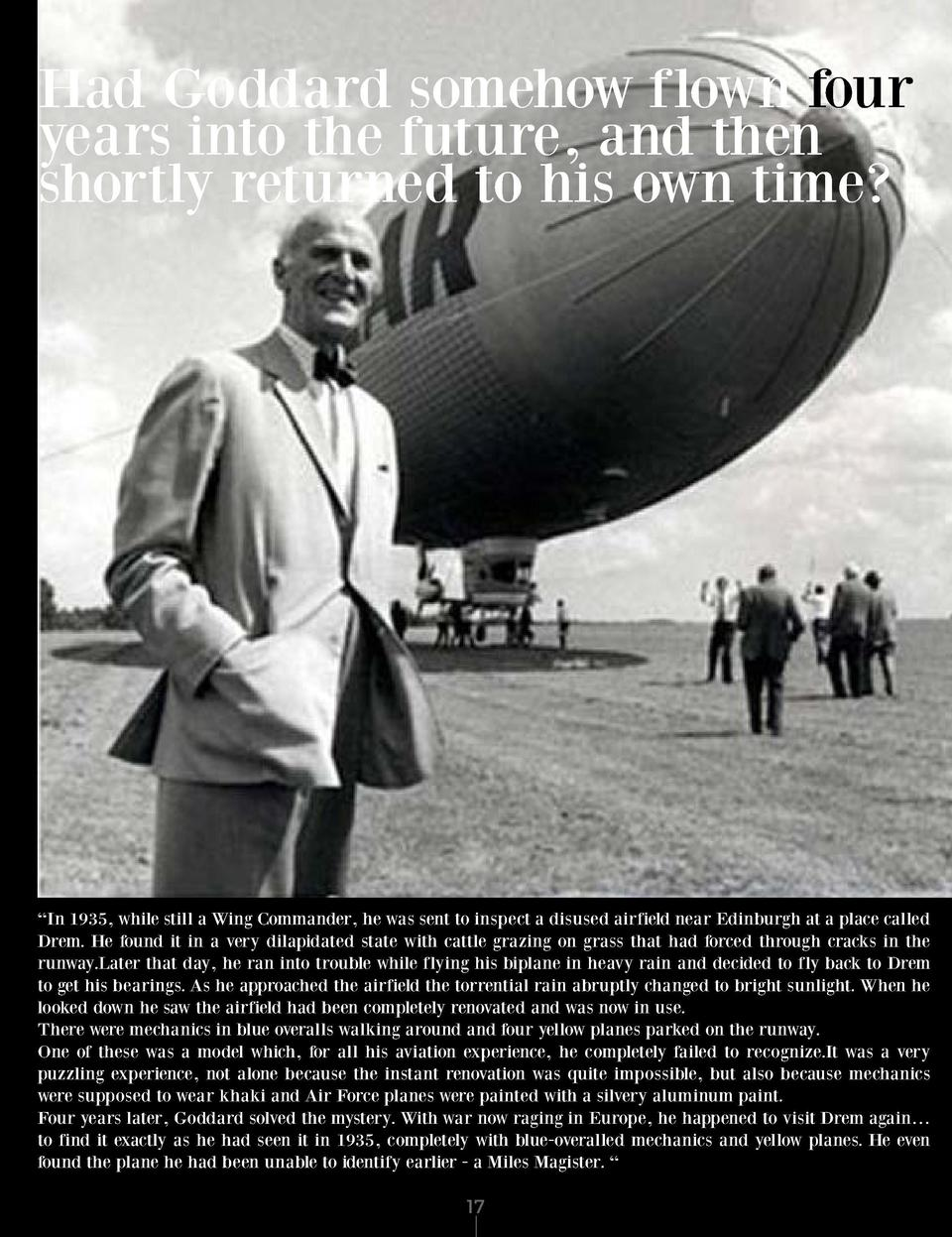 Had Goddard somehow flown four years into the future, and then shortly returned to his own time      Time that has passed ...