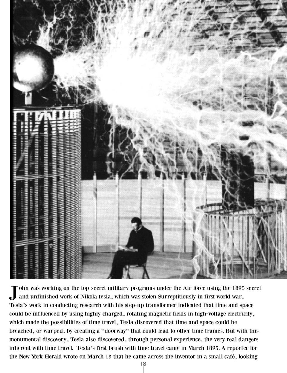 J  shaken after being hit by 3.5 million volts, Tesla, on contact with the resonating electromagnetic charge, found himsel...