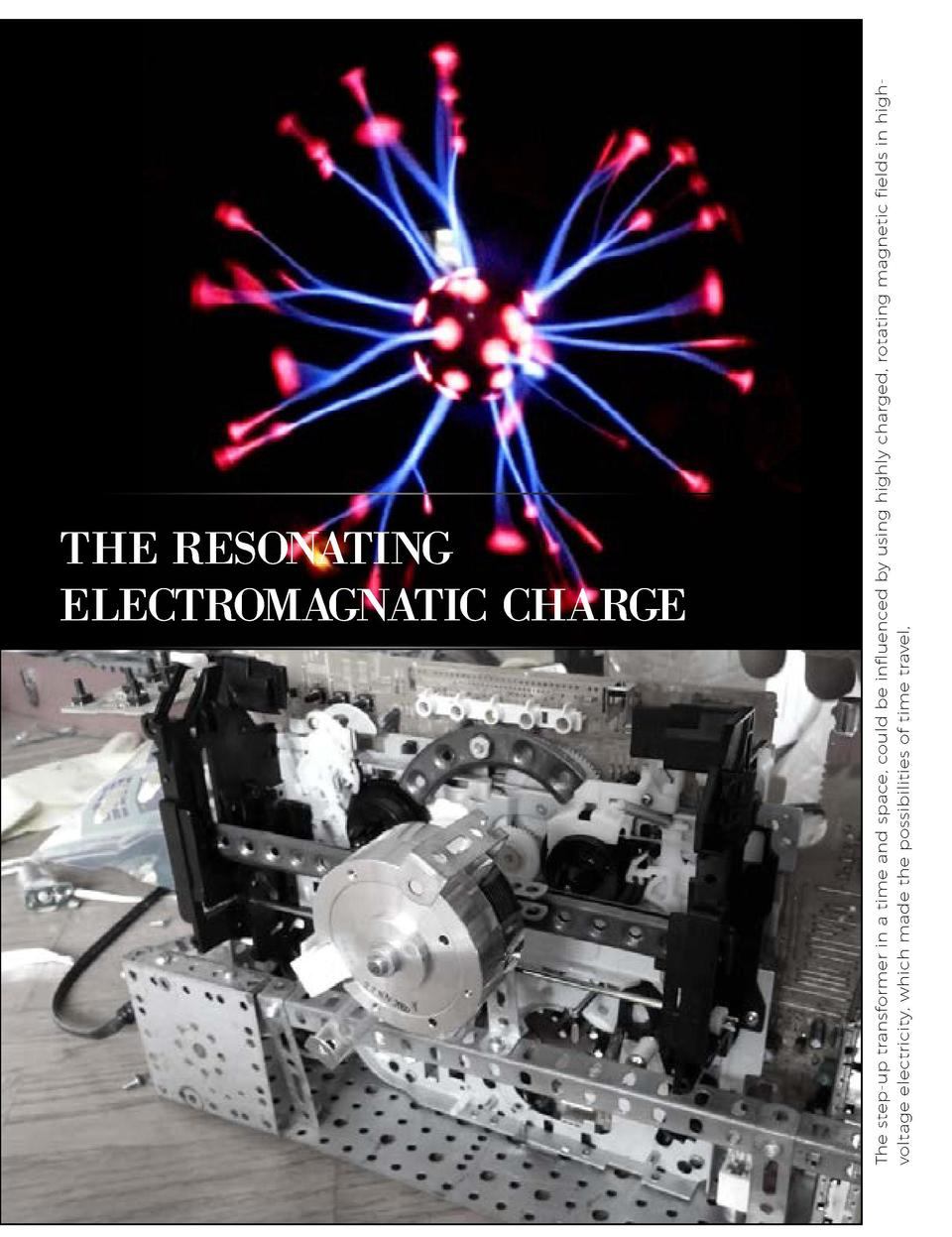 THE RESONATING ELECTROMAGNATIC CHARGE      22  The step-up transformer in a time and space, could be influenced by using h...