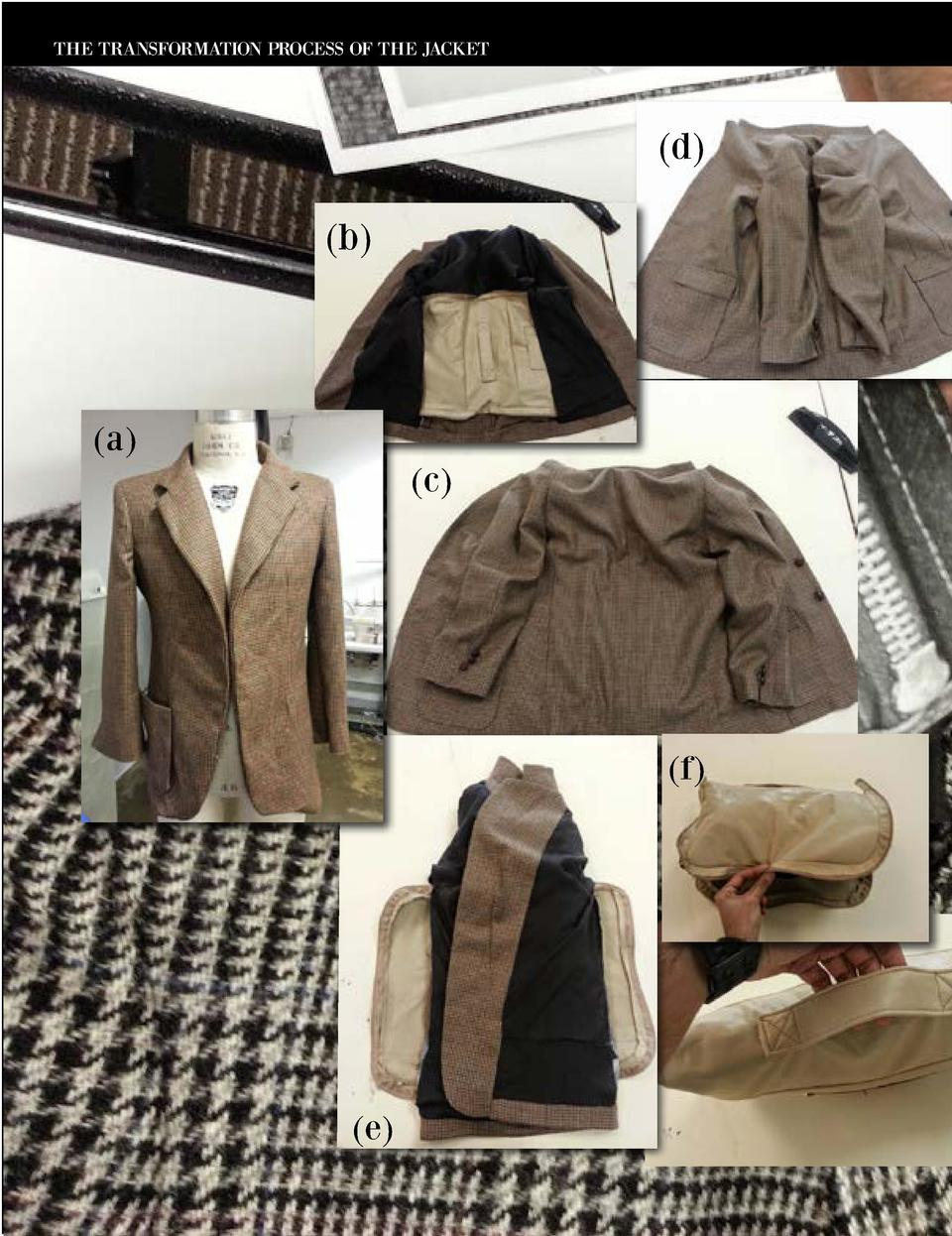 THE TRANSFORMATION PROCESS OF THE JACKET   d   b    a   c    f    e   The final finished look of the jacket made with baum...