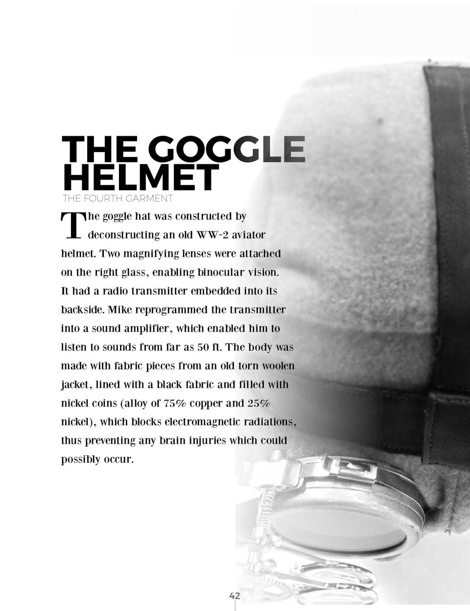 THE GOGGLE HELMET T THE FOURTH GARMENT  he goggle hat was constructed by  deconstructing an old WW-2 aviator  helmet. Two ...