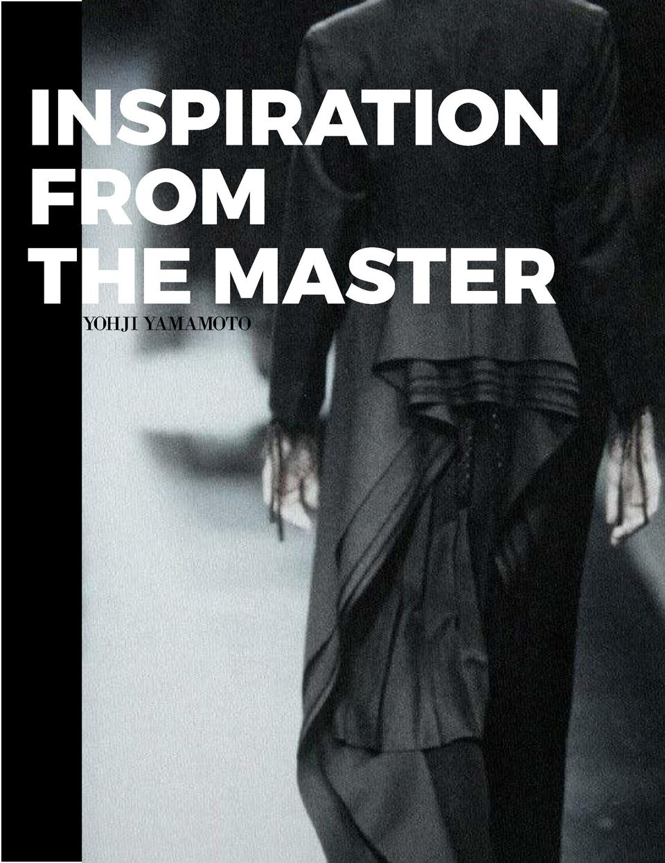 INSPIRATION FROM THE MASTER YOHJI YAMAMOTO  J  apan   s elegant king of noir and the creator of Adidas    Y-3, is a father...