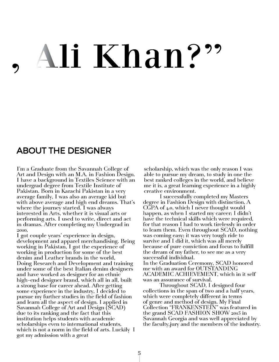 Qui   tes-vous , Ali Khan     WHO ARE YOU , ALI KHAN   ABOUT THE DESIGNER I   m a Graduate from the Savannah College of...
