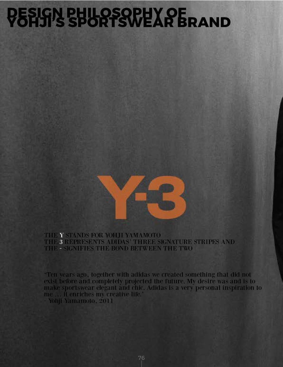 DESIGN PHILOSOPHY OF YOHJI   S SPORTSWEAR BRAND  THE Y STANDS FOR YOHJI YAMAMOTO THE 3 REPRESENTS ADIDAS    THREE SIGNATUR...