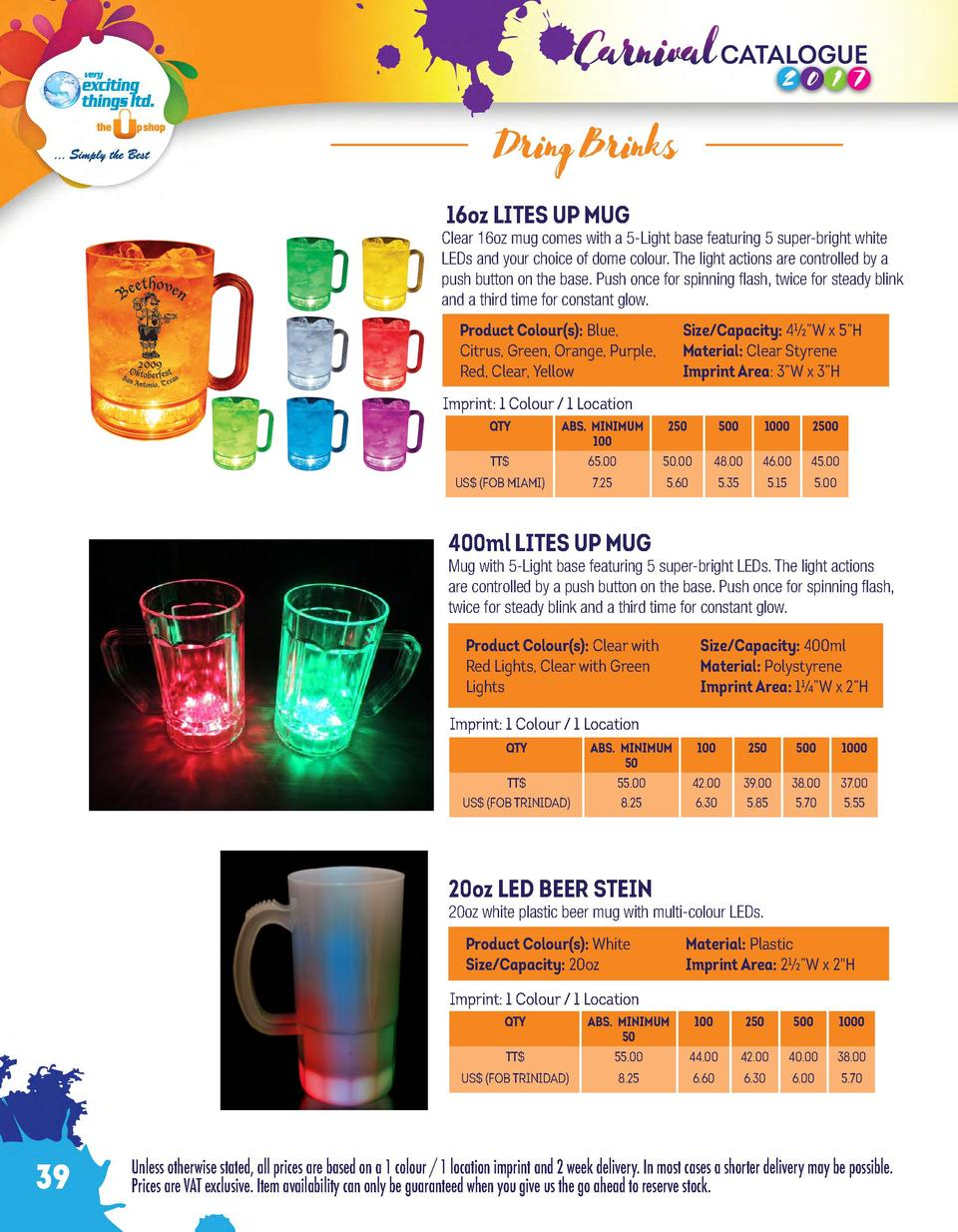 Dring Brinks 16oz LITES UP MUG  Clear 16oz mug comes with a 5-Light base featuring 5 super-bright white LEDs and your choi...