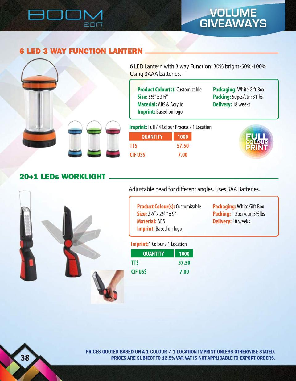VOLUME GIVEAWAYS 6 LED 3 WAY FUNCTION LANTERN 6 LED Lantern with 3 way Function  30  bright-50 -100  Using 3AAA batteries....