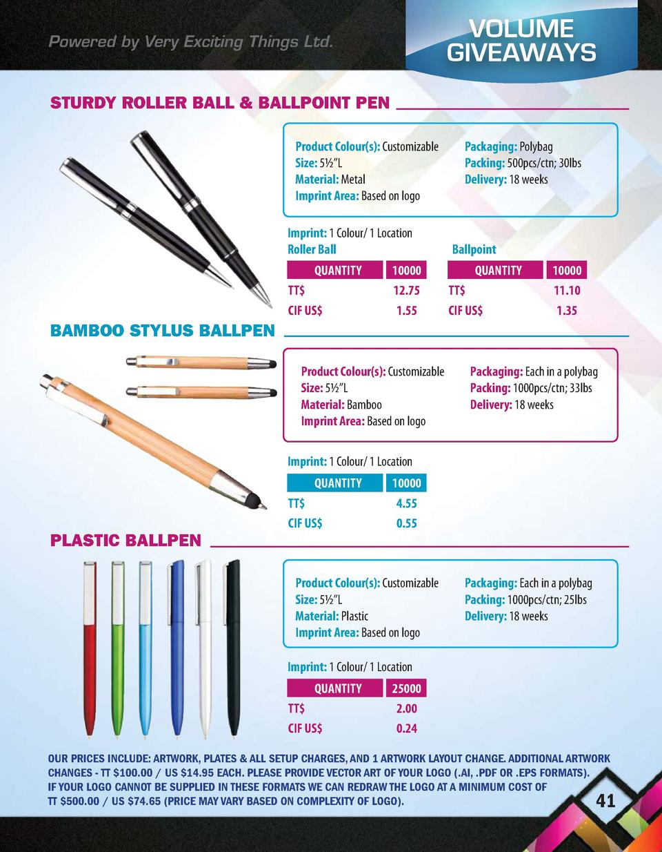 Powered by Very Exciting Things Ltd.  VOLUME GIVEAWAYS  STURDY ROLLER BALL   BALLPOINT PEN Product Colour s   Customizable...