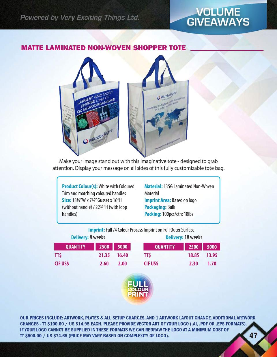 VOLUME GIVEAWAYS  Powered by Very Exciting Things Ltd.  MATTE LAMINATED NON-WOVEN SHOPPER TOTE  Make your image stand out ...