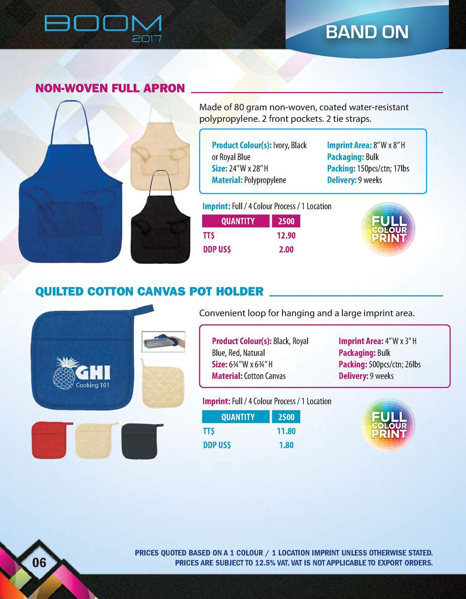 BAND ON NON-WOVEN FULL APRON Made of 80 gram non-woven, coated water-resistant polypropylene. 2 front pockets. 2 tie strap...