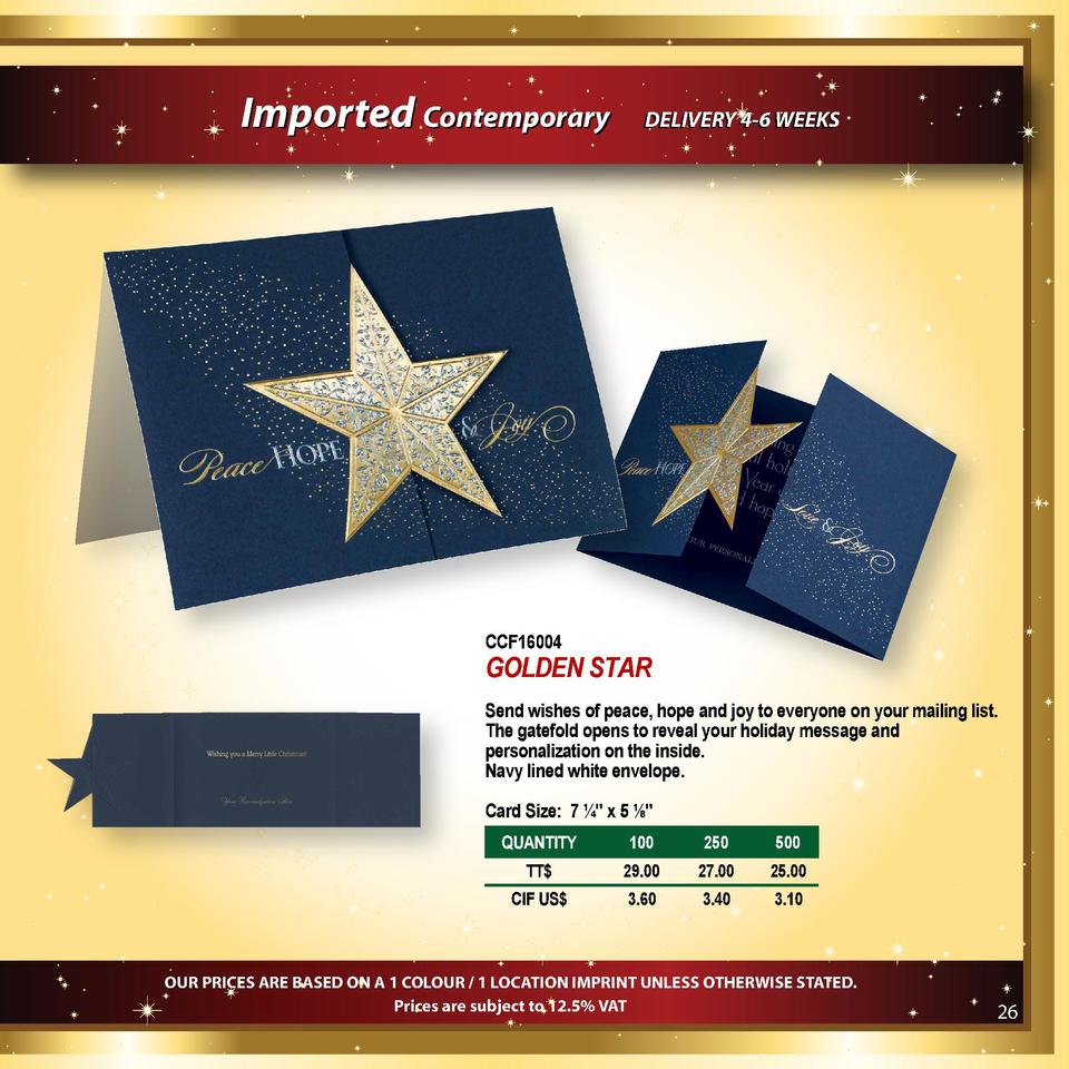 Imported Contemporary  DELIVERY 4-6 WEEKS  CCF16004  GOLDEN STAR Send wishes of peace, hope and joy to everyone on your ma...