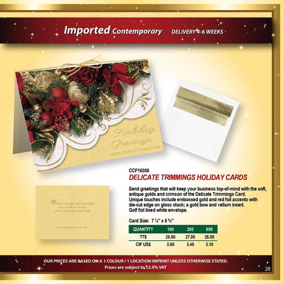 Imported Contemporary  DELIVERY 4-6 WEEKS  CCF16006  DELICATE TRIMMINGS HOLIDAY CARDS Send greetings that will keep your b...