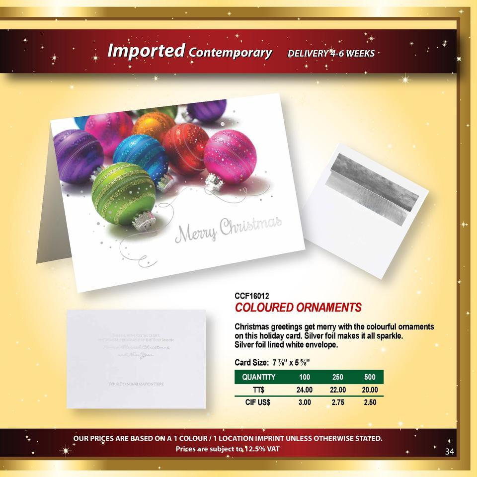Imported Contemporary  DELIVERY 4-6 WEEKS  CCF16012  COLOURED ORNAMENTS Christmas greetings get merry with the colourful o...