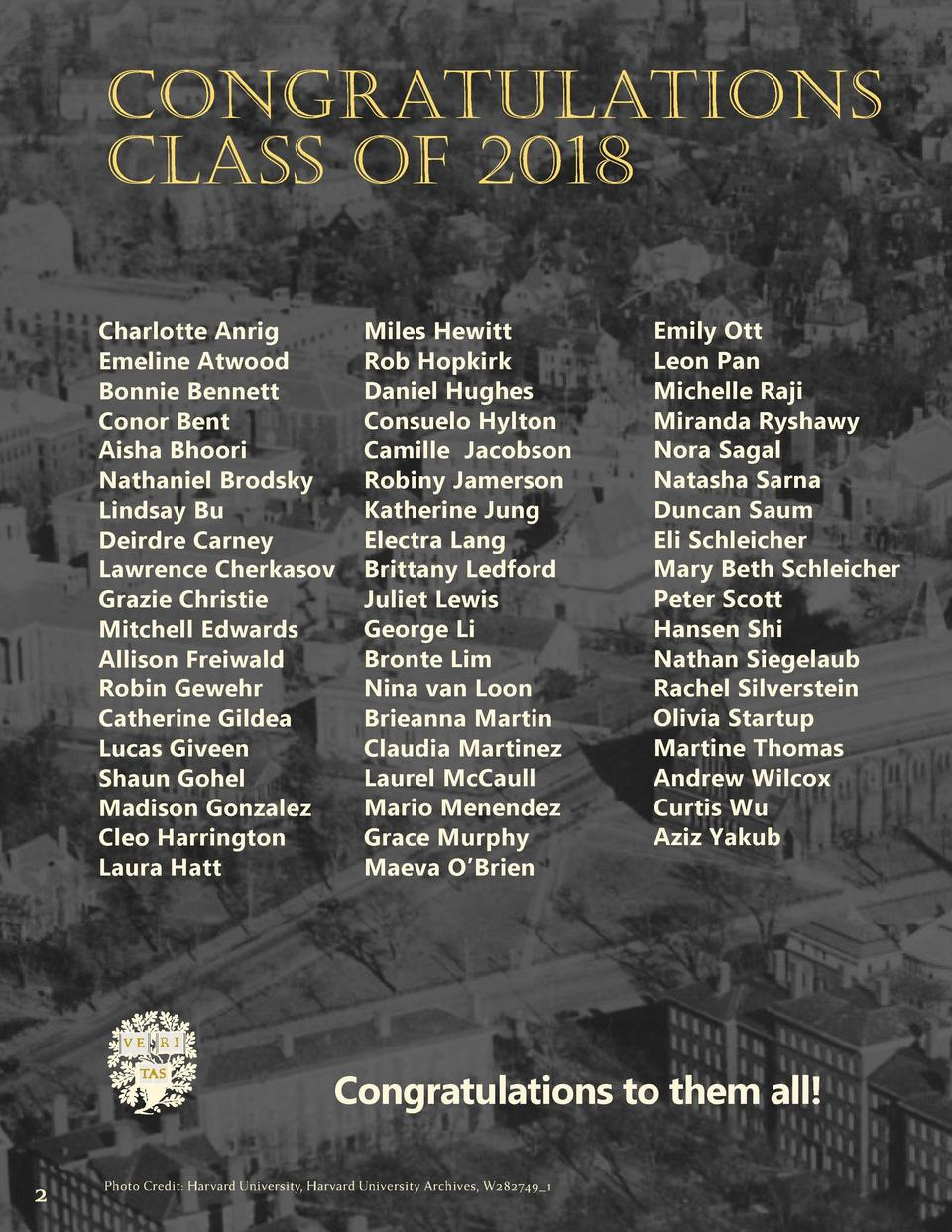 CONGRATULATIONS CLASS OF 2018 Charlotte Anrig Emeline Atwood Bonnie Bennett Conor Bent Aisha Bhoori Nathaniel Brodsky Lind...