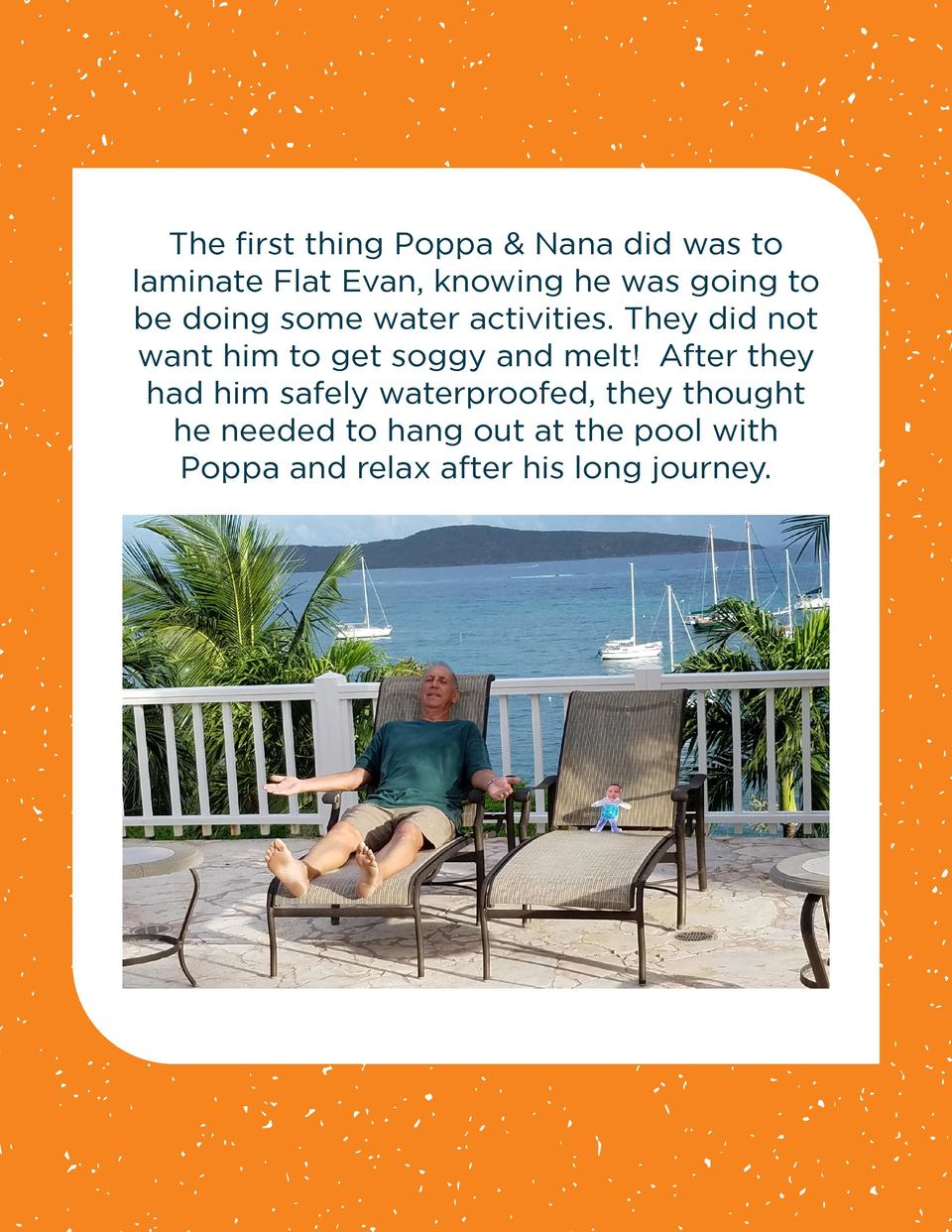 The first thing Poppa   Nana did was to laminate Flat Evan, knowing he was going to be doing some water activities. They d...