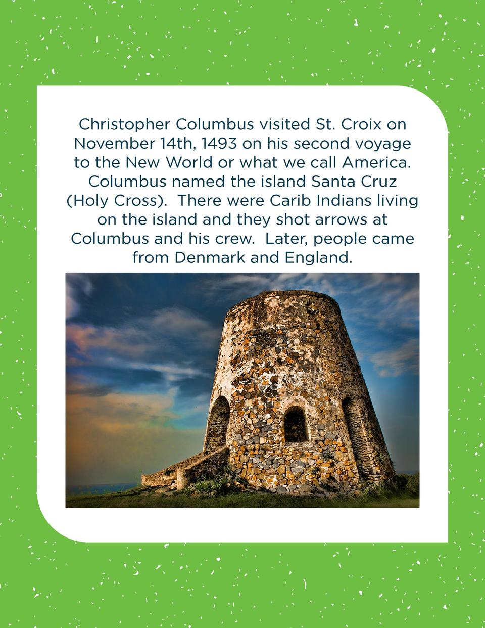 Christopher Columbus visited St. Croix on November 14th, 1493 on his second voyage to the New World or what we call Americ...