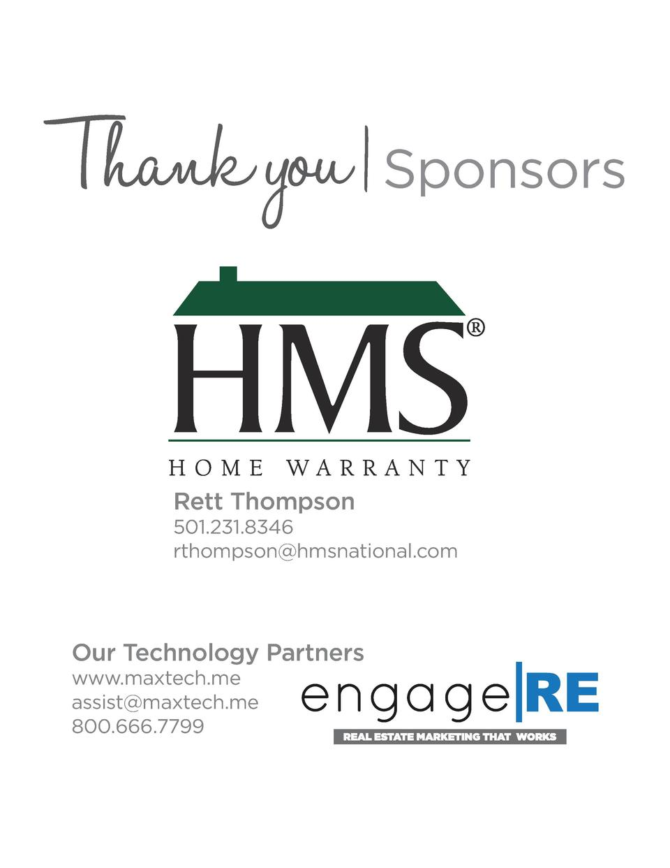 Thank you   Sponsors Rett Thompson  501.231.8346 rthompson hmsnational.com  Our Technology Partners www.maxtech.me assist ...