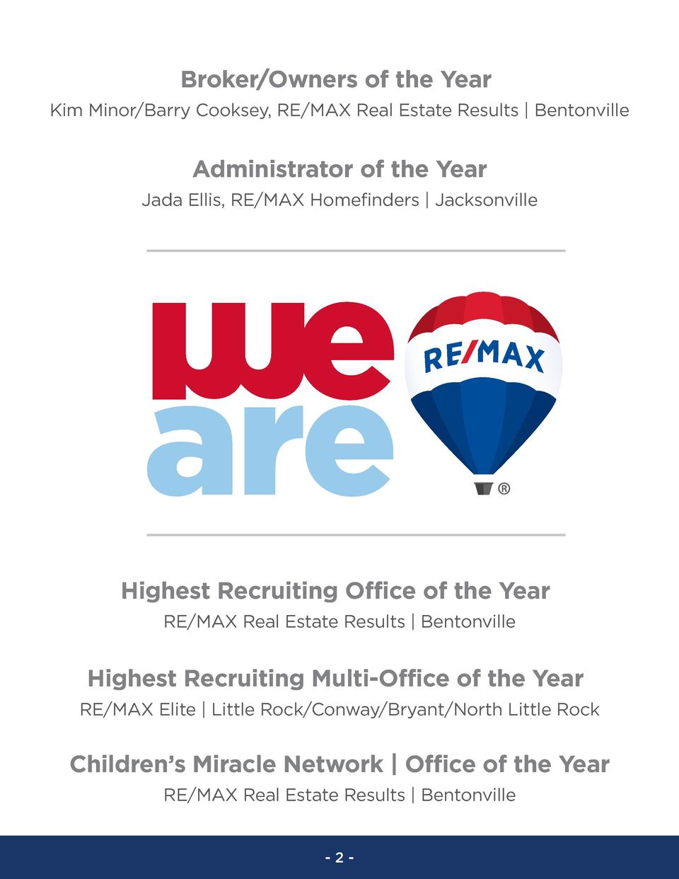 Broker Owners of the Year Kim Minor Barry Cooksey, RE MAX Real Estate Results   Bentonville  Administrator of the Year Jad...