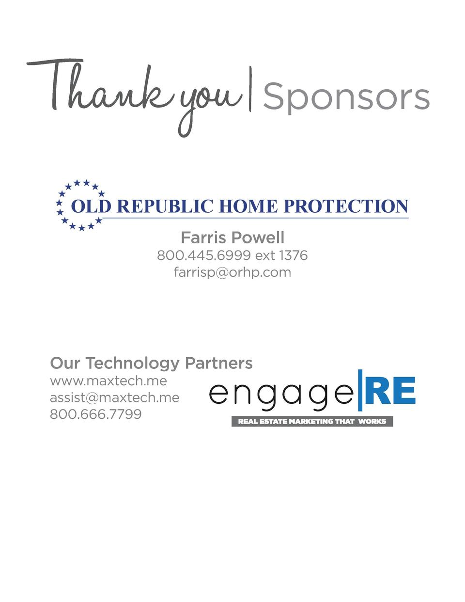 Thank you   Sponsors Farris Powell  800.445.6999 ext 1376 farrisp orhp.com  Our Technology Partners www.maxtech.me assist ...